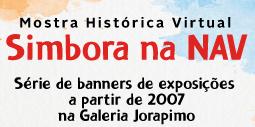 Mostra Histórica Virtual, Simbora na NAV, série de banners de exposições a partir de 2007 na galeria jorapimo.